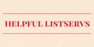 Helpful Listservs